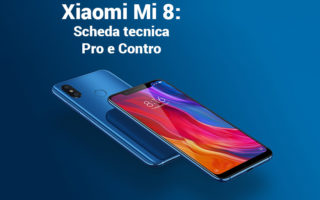 Scheda tecnica Xiaomi Mi 8 – 6GB di ram 64/128GB di rom