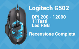 Recensione Logitech G502 mouse da gaming