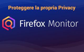 Firefox-Monitor-come-proteggere-i-propri-dati-gratis-320x200 Firefox Quantum, il nuovo browser di Mozilla