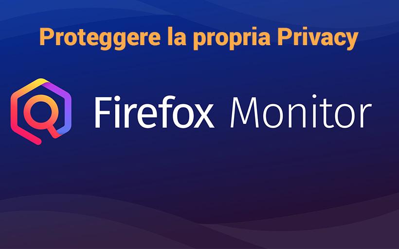 Firefox Monitor, proteggere i propri dati dalle minacce online