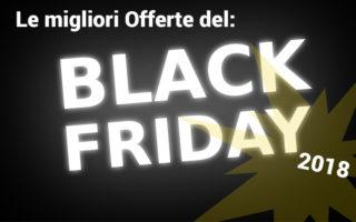 Tutte le offerte del Black Friday 2018, la lista completa