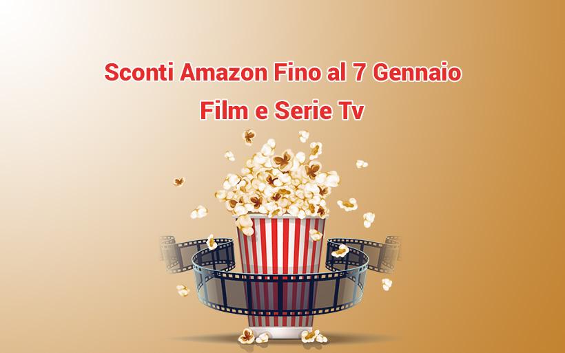 Fino al 7 Gennaio sconti Amazon su Film e Serie TV