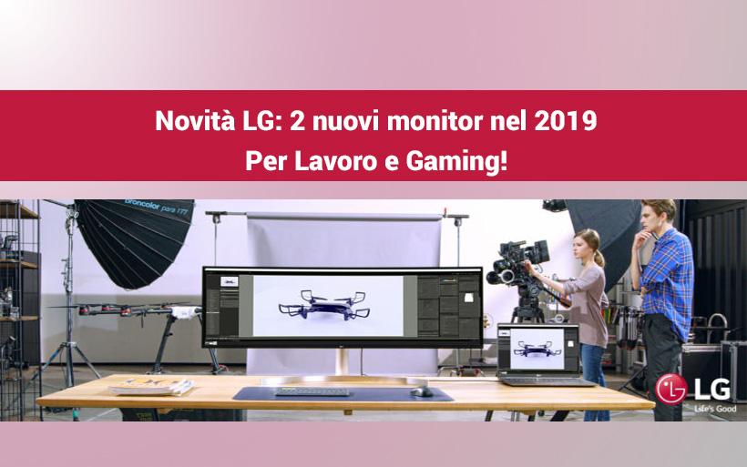LG propone nuovi modelli per il 2019: lavoro e gaming!