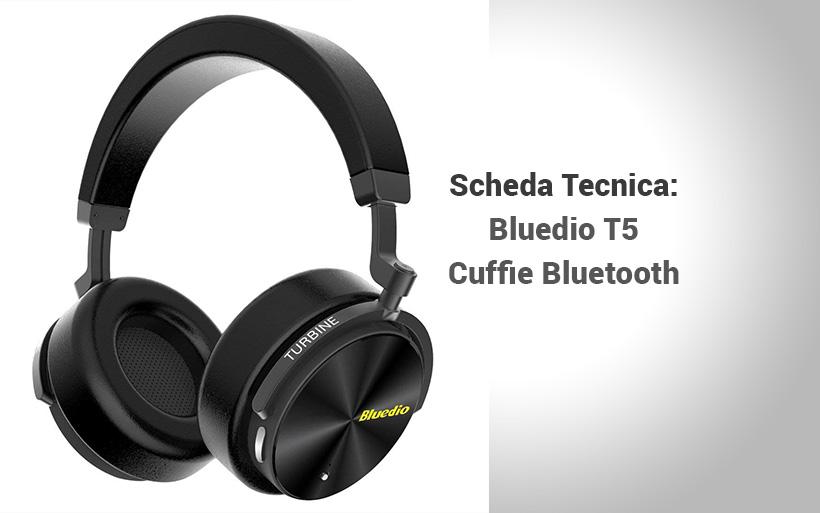 Scheda tecnica Bluedio T5, le cuffie Bluetooth a buon prezzo