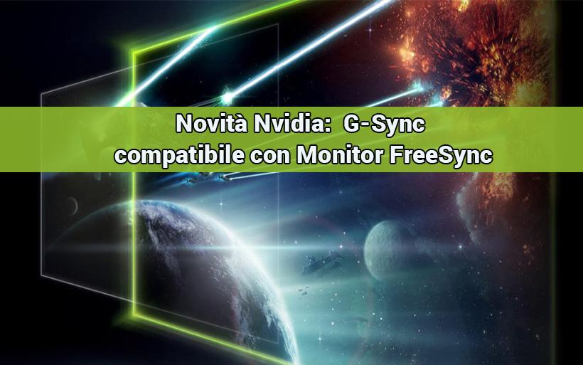 Nvidia G-Sync dal 15 Gennaio compatibile con Monitor FreeSync