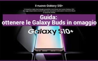 Guida-Samsung-S10-ricevere-in-omaggio-Galaxy-Buds-320x200 Come risparmiare acquistando Samsung S9 e S9+, fino al 15 Marzo
