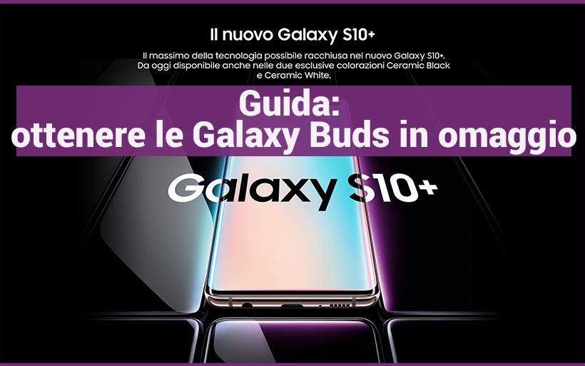 Guida Samsung S10+, ricevere in omaggio Galaxy Buds