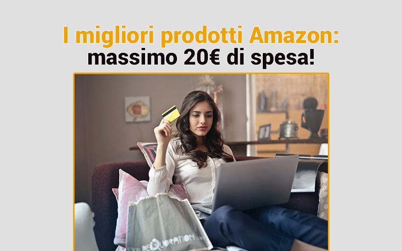 Prodotti a prezzi bassi di Amazon, da 2€ a 20€ di spesa massima