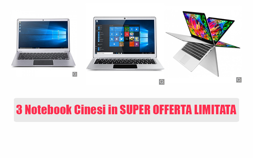 3 Notebook cinesi in Offerta speciale – Marzo 2019