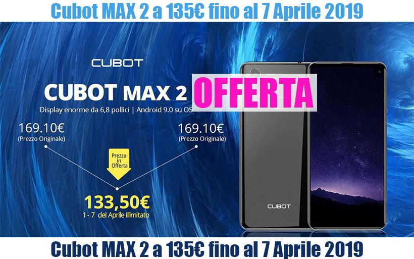 CUBOT MAX 2 in OFFERTA a 135€ fino al 7 Aprile, 4GB RAM-64GB ROM