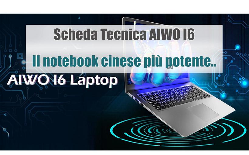 Scheda Tecnica AIWO I6, notebook cinese da 15 pollici con 8GB di RAM