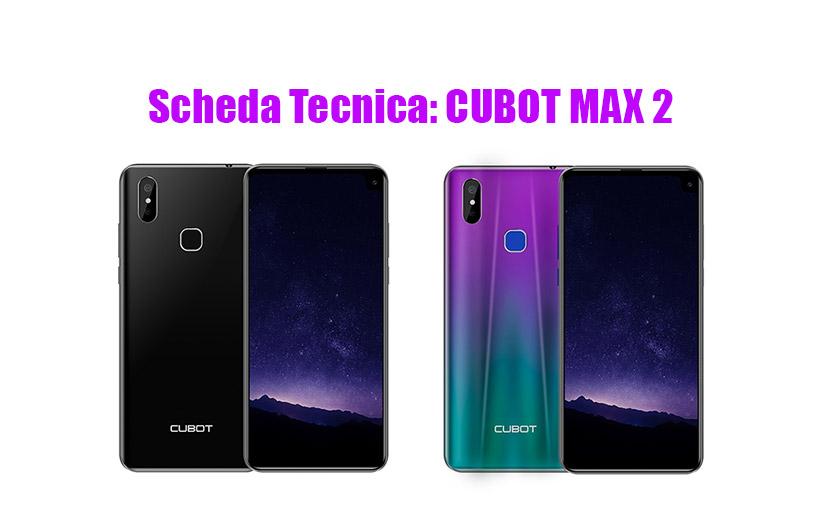 Scheda Tecnica CUBOT MAX 2, smartphone da 6.8 Pollici economico