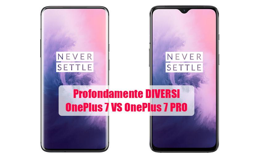 OnePlus 7 VS OnePlus 7 PRO, SIMILI ma DIVERSI, tutte le specifiche